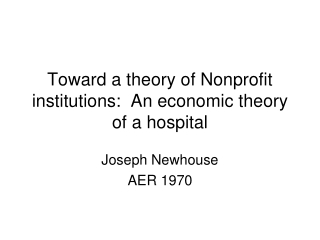 Toward a theory of Nonprofit institutions:  An economic theory of a hospital
