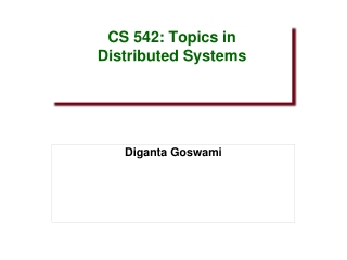 CS 542: Topics in Distributed Systems