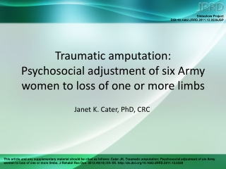 Traumatic amputation:  Psychosocial adjustment of six Army women to loss of one or more limbs