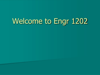 Welcome to Engr 1202