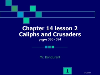 Chapter 14 lesson 2 Caliphs and Crusaders pages 386 - 394