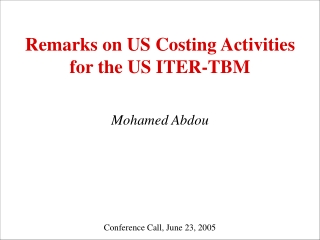 Remarks on US Costing Activities for the US ITER-TBM