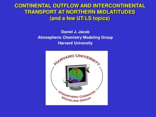 Daniel J. Jacob Atmospheric Chemistry Modeling Group Harvard University