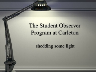 The Student Observer Program at Carleton