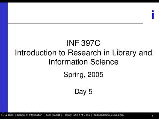 INF 397C Introduction to Research in Library and Information Science Spring, 2005 Day 5