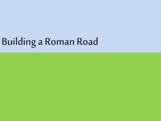 Building a Roman Road