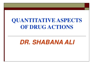 QUANTITATIVE ASPECTS OF DRUG ACTIONS