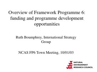 Overview of Framework Programme 6: funding and programme development opportunities