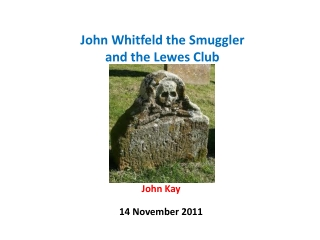 John Whitfeld the Smuggler and the Lewes Club