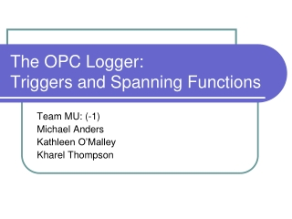 The OPC Logger: Triggers and Spanning Functions