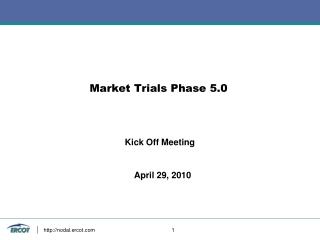 Market Trials Phase 5.0