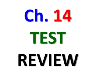 Ch.  14 TEST REVIEW