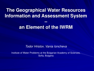 The Geographical Water Resources Information and Assessment System –  an Element of the IWRM