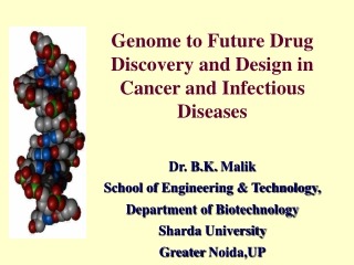Genome to Future Drug Discovery and Design in Cancer and Infectious Diseases