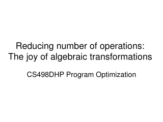 Reducing number of operations: The joy of algebraic transformations