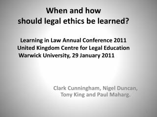 Clark Cunningham, Nigel Duncan,  Tony King and Paul Maharg.