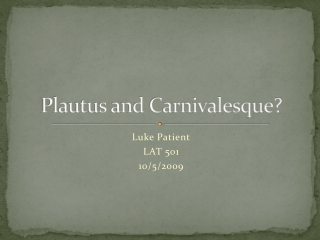 Plautus and Carnivalesque?