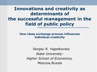 How ideas exchange process influences individual creativity Sergey R. Yagolkovsky