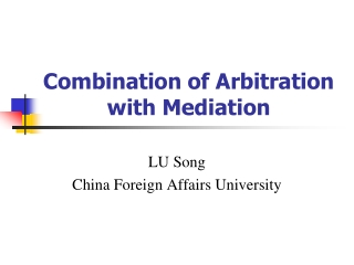 Combination of Arbitration with Mediation