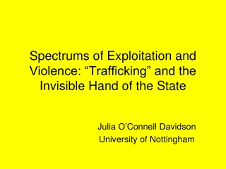 """Spectrums of Exploitation and Violence: """"Trafficking"""" and the Invisible Hand of the State"""
