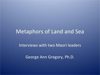 Metaphors of Land and Sea