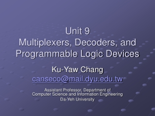 Unit 9 Multiplexers, Decoders, and Programmable Logic Devices