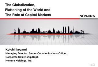 Koichi Ikegami Managing Director, Senior Communications Officer,  Corporate Citizenship Dept.