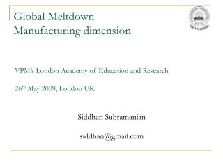 Global Meltdown  Manufacturing dimension
