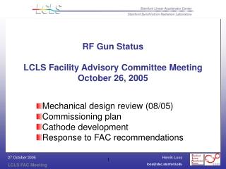 RF Gun Status LCLS Facility Advisory Committee Meeting October 26, 2005