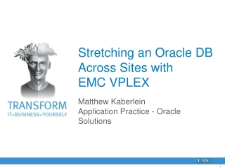 Stretching an Oracle DB Across Sites with     EMC VPLEX