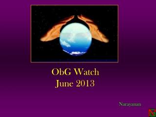 ObG Watch  June 2013