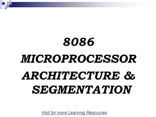 8086 MICROPROCESSOR ARCHITECTURE & SEGMENTATION