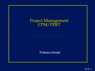 Project Management CPM/PERT