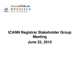 ICANN Registrar Stakeholder Group Meeting June 22, 2010