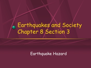 Earthquakes and Society Chapter 8 Section 3