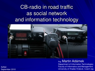 CB-radio in road traffic as social network and information technology