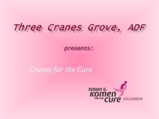 Three Cranes Grove, ADF presents: