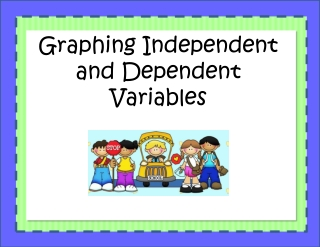 Graphing Independent and Dependent Variables