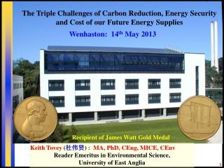 Recipient of James Watt Gold Medal