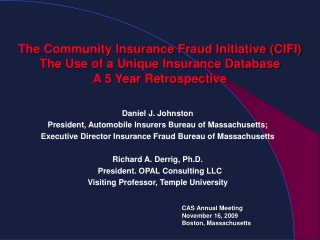 Daniel J. Johnston President, Automobile Insurers Bureau of Massachusetts;