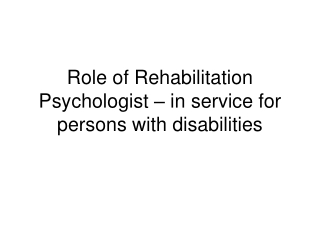 Role of Rehabilitation Psychologist – in service for persons with disabilities