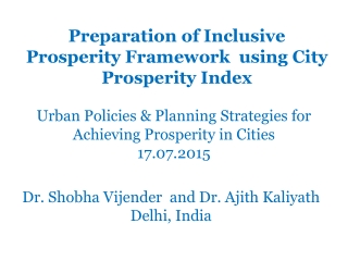 Preparation of Inclusive Prosperity Framework  using City Prosperity Index