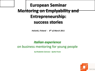 Italian experience on  business mentoring for young  people by  Elisabetta Cannova  – Speha Fresia