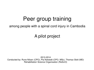 Peer group training among people with a spinal cord injury in Cambodia A pilot project