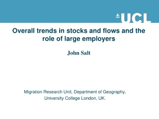 Overall trends in stocks and flows and the role of large employers John Salt
