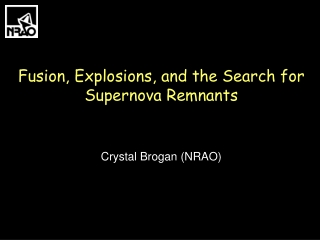 Fusion, Explosions, and the Search for  Supernova Remnants