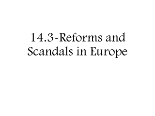 14.3-Reforms and Scandals in Europe