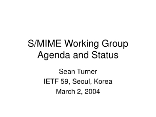 S/MIME Working Group Agenda and Status