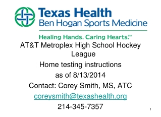 AT&T Metroplex High School Hockey League Home testing instructions as of 8/13/2014