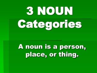 3 NOUN Categories